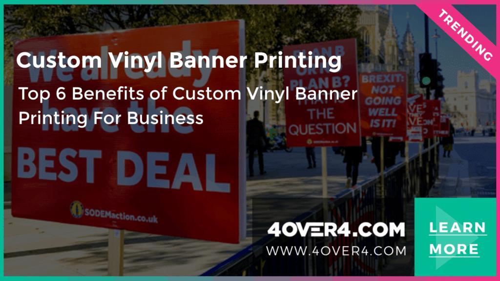 Top 6 Benefits of Custom Vinyl Banner Printing For Business - Custom Printing