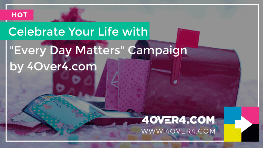 Every Day Matters Campaign - Enjoy Life with 4OVER4.COM - Arts & Crafts