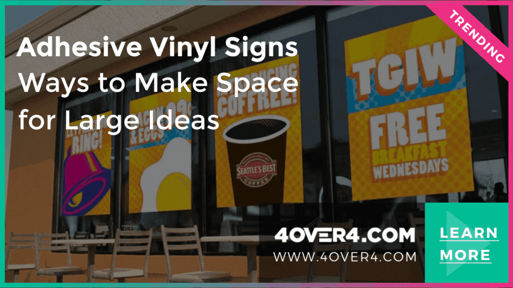 Adhesive Vinyl Signs – Making Space for Large Ideas - Custom Printing