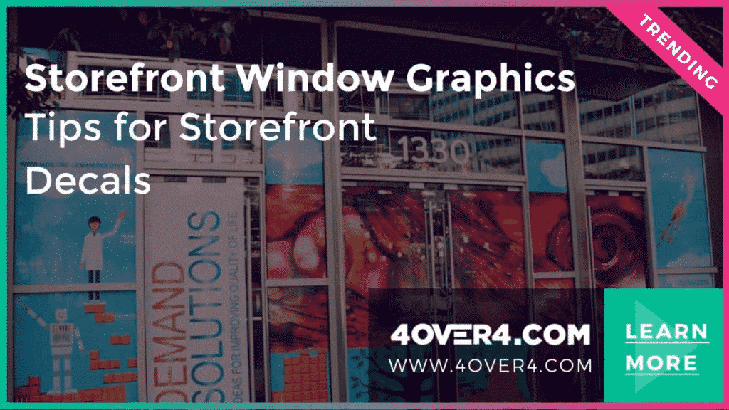 Storefront Window Graphics – Tips for Storefront Decals - Custom Printing