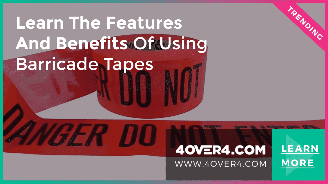 Learn the Features and Benefits of Using Barricade Tapes - Adhesive Back Vinyl
