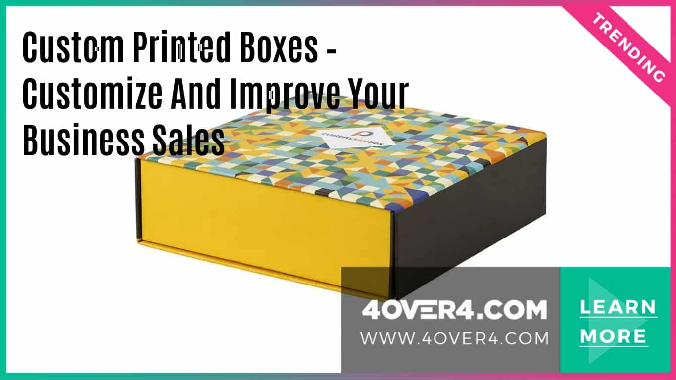 Custom Printed Boxes – Customize and Improve Your Sales - Branding