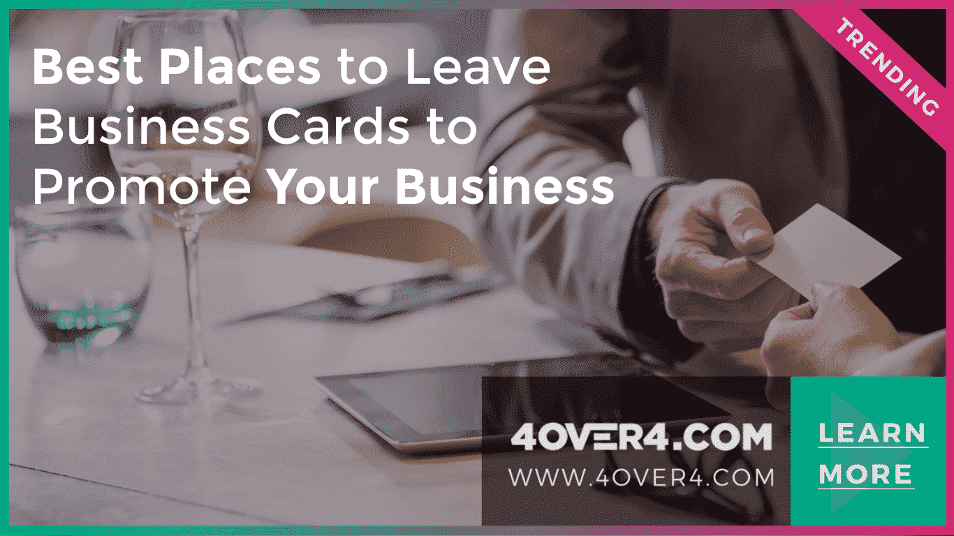 Best Places to Leave Business Cards to Promote Your Business - Custom Printing