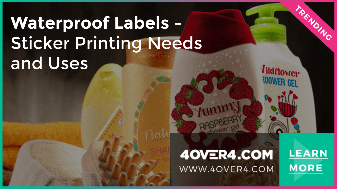 Waterproof Labels - Sticker Printing Needs and Uses - Adhesive Vinyl Stickers