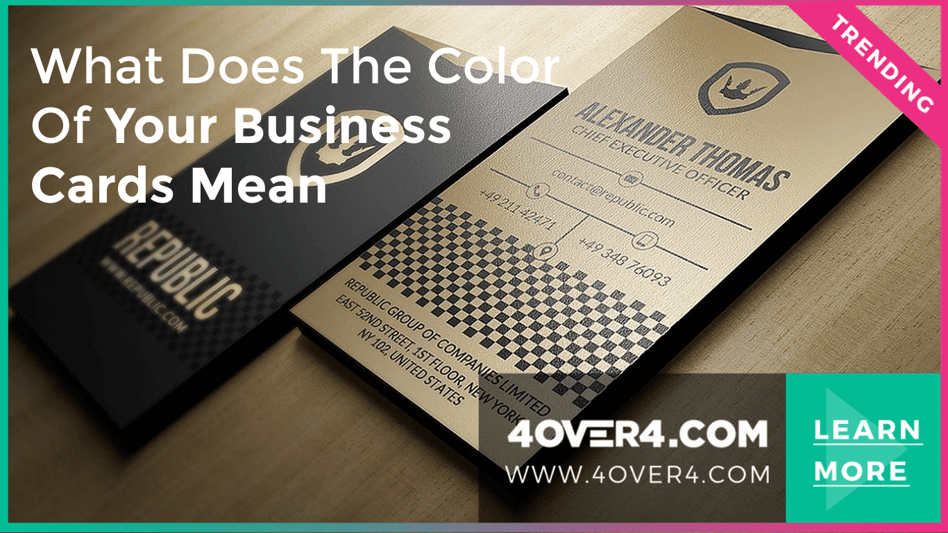 What Does the Color of Your Business Cards Mean - Custom Printing