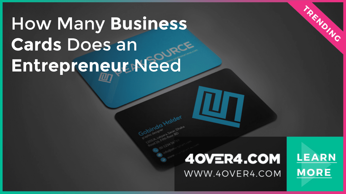 How Many Business Cards Does an Entrepreneur Need - Custom Printing