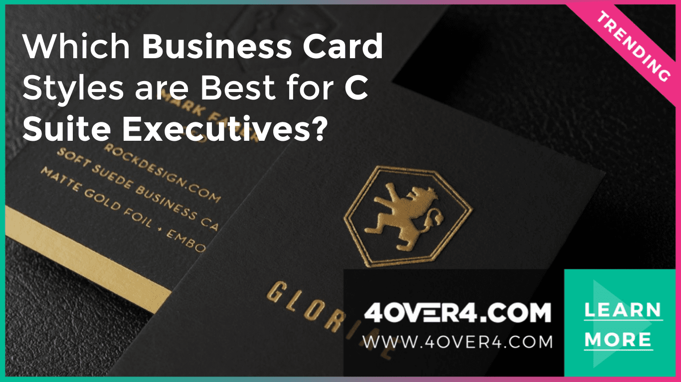 Which Business Card Styles are Best for C Suite Executives? - Custom Printing