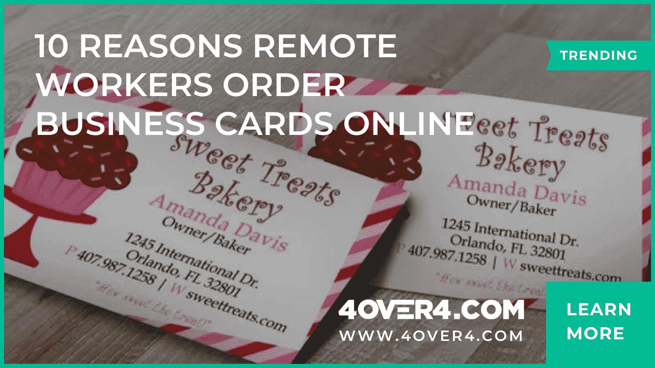 10 REASONS REMOTE WORKERS ORDER BUSINESS CARDS ONLINE - Custom Printing