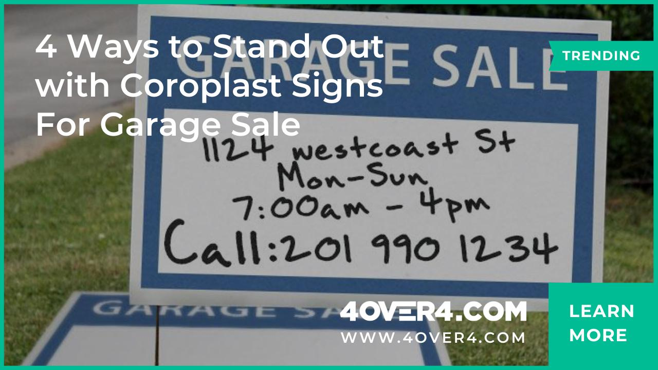 4 Ways to Stand Out with Coroplast Signs For Garage Sale - Custom Printing