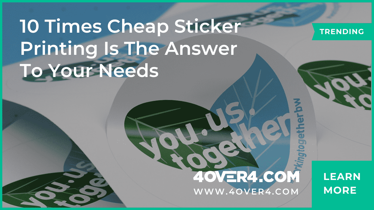 10 Times Cheap Sticker Printing is the Answer to Your Needs - Custom Printing