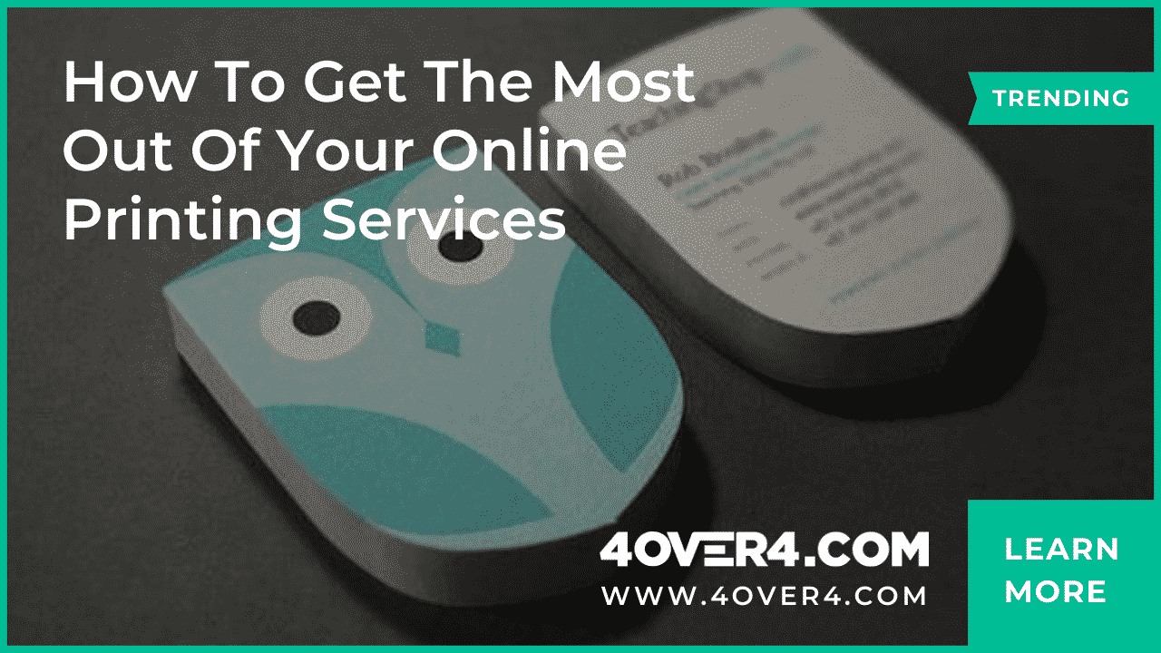 How to Get the Most Out of Your Online Printing Services - Custom Printing